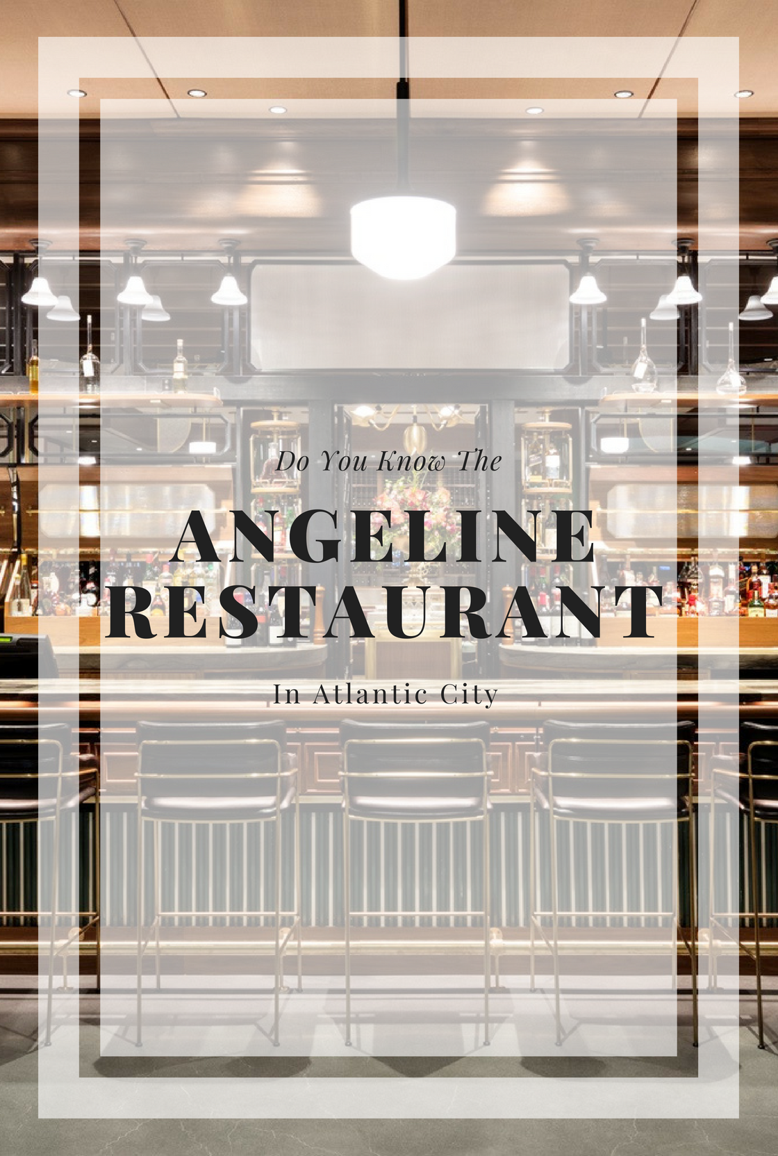 Do You Know The Angeline Restaurant In Atlantic City?